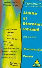 Limba si literatura romana, Clasa a XI-a - Dramaturgia. Poezia (Indrumator pentru manualele alternative)