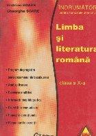 Limba si literatura romana. Clasa a X-a. Indrumator pentru manualele alternative