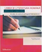 Limba si literatura romana. Simulare pentru clasa a XI-a. Modele de subiecte si sugestii de rezolvare