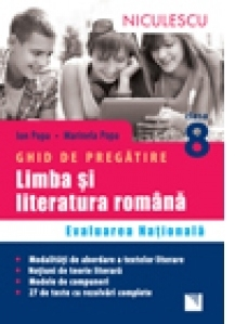 Limba si literatura romana. Ghid de pregatire Evaluarea Nationala clasa a VIII-a. 27 teste cu rezolvari complete