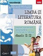 LIMBA SI LITERATURA ROMANA PENTRU CONCURSURI, OLIMPIADE SI CENTRE DE EXCELENTA. LICEU. CLASELE XI-XII
