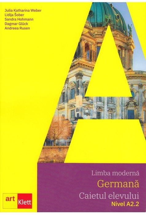 Limba modernă - Germană : caietul elevului,nivel A2.2