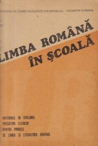 Limba romana in scoala - Materiale in sprijinul pregatirii elevilor pentru probele de limba si literatura romana