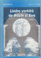 Limba vorbita de Adam si Eva, Volumul I, Partea a II-a