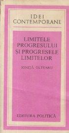 Limitele progresului si progresele limitelor