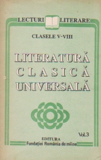 Literatura clasica universala, Volumul al III-lea, Clasele V-VIII