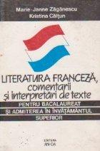 LITERATURA FRANCEZA, COMENTARII SI INTERPRETARI DE TEXTE PENTRU BACALAUREAT SI ADMITEREA IN INVATAMANTUL SUPERIOR
