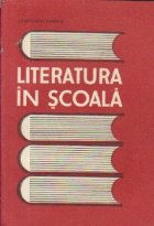 Literatura in scoala - Contributii la o didactica moderna a disciplinei