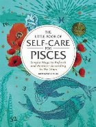 Little Book of Self-Care for Pisces