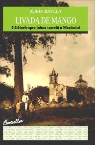 LIVADA DE MANGO - Calatorie spre inima secreta a Mexicului