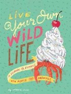 Live Your Own Wild Life