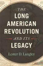 Long American Revolution and Its Legacy