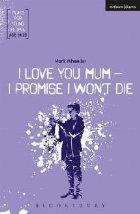 Love You Mum Promise Won\