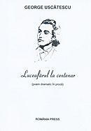 Luceafarul la centenar (poem dramatic in proza)