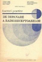 Lucrari practice de depanare a radioreceptoarelor