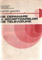 Lucrari practice de depanare a receptoarelor de televiziune
