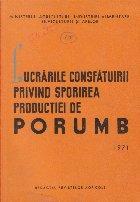Lucrarile Consfatuirii privind sporirea productiei de porumb, 1971