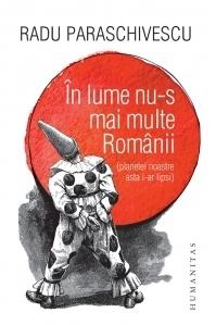 In lume nu-s mai multe Romanii (planetei noastre asta i-ar lipsi). Editie cu autograful autorului