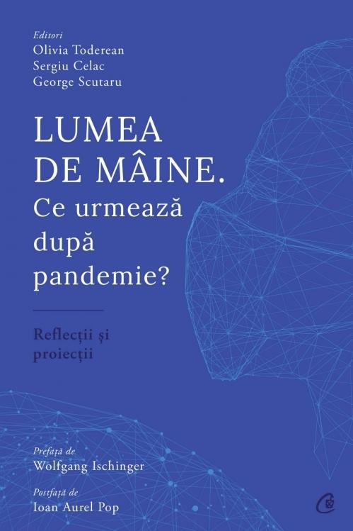Lumea de mâine. Ce urmează dupa pandemie?