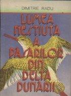 Lumea nestiuta a pasarilor din Delta Dunarii