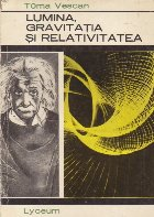 Lumina, gravitatia si relativitatea
