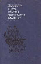 Lupta pentru suprematia marilor. De la descoperirile geografice la Trafalgar