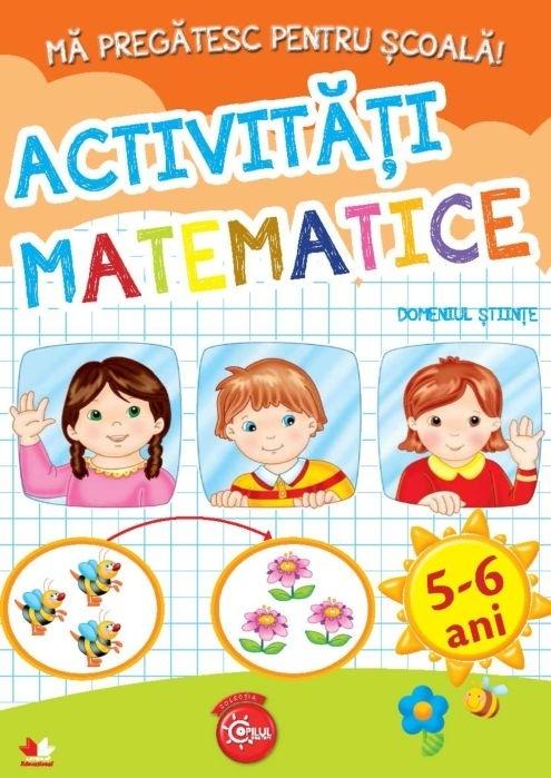 Mă pregătesc pentru școală. Activități matematice (fișe activități) 5-6 ani