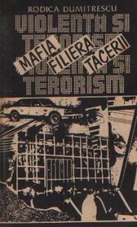 Mafia - Filiera tacerii. Violenta si terorism - Realitati ale societatii capitaliste