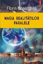Magia realităţilor paralele