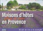 Maisons d hotes Coup de coeur en Provence