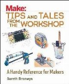 Make: Tips and Tales from