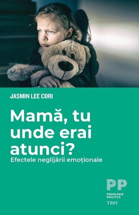 Mama, tu unde erai atunci? Efectele neglijarii emotionale