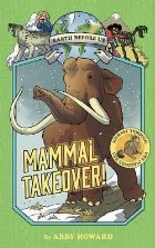 Mammal Takeover! (Earth Before Us #3): Journey through the C