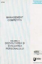 Management competitiv, Volumul VI, Dezvoltarea si evaluarea personalului