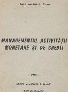 Managementul activitatii monetare si de credit
