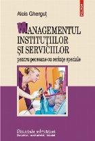Managementul instituţiilor şi serviciilor pentru persoane cu cerinţe speciale