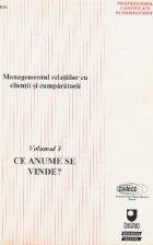 Managementul relatiilor cu clientii si cumparatorii, Volumul III, Ce anume se vinde?