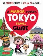 Manga Lover's Tokyo Travel Guide