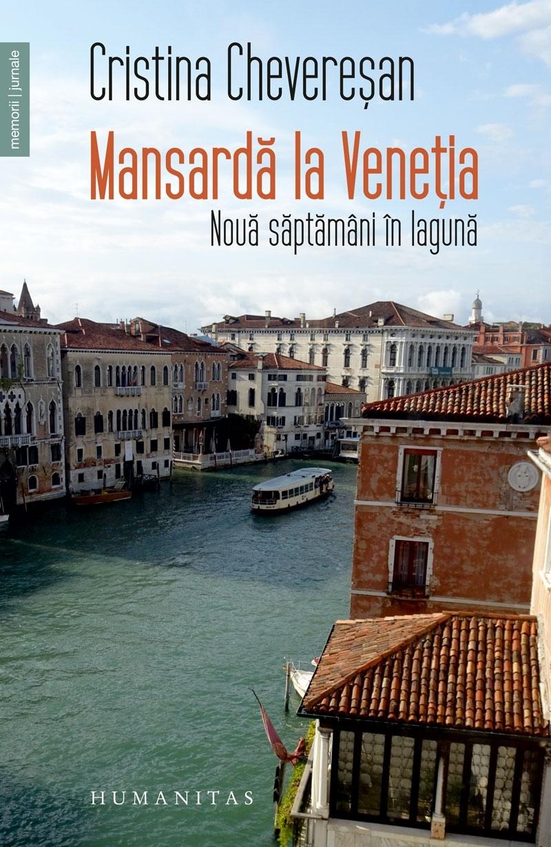 Mansardă la Veneția.Nouă săptămâni în lagună
