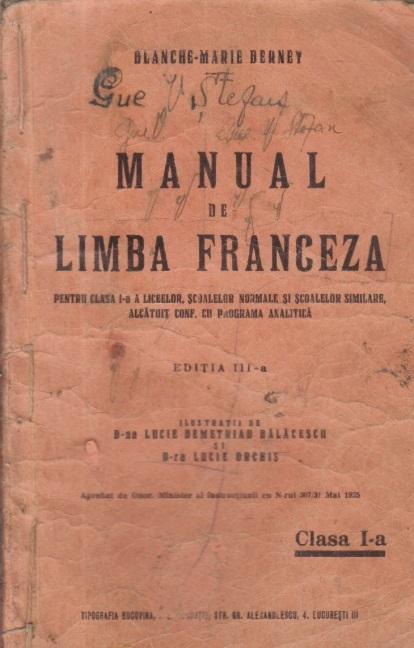 Manual de limba franceza pentru clasa a I-a a liceelor, scoalelor normale si scoalelor similare