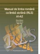 Manual de limba romana ca limba straina (RLS) A1-A2