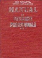 Manual de patologie profesionala, Volumul I