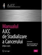 Manualul AJCC de Stadializare a Cancerului. Editia a opta, 2018