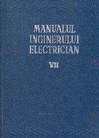 Manualul inginerului electrician, Volumul al VII-lea - Materiale de instalatii
