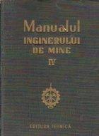 Manualul inginerului de mine, IV