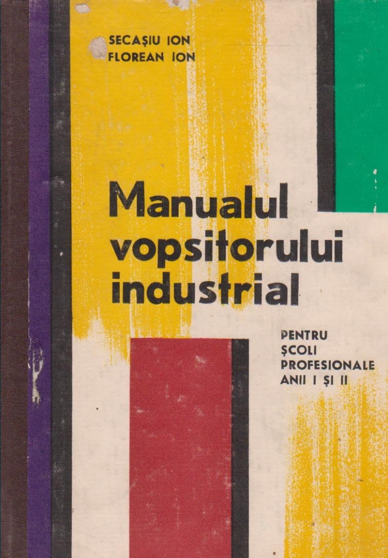 Manualul vopsitorului industrial - Pentru scoli profesionale anii I si II