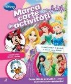 Marea carte de activitati pentru fetite Peste 125 de activitati, jocuri si povestioare amuzante!