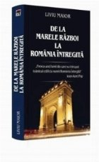Marele Razboi Romania Intregita
