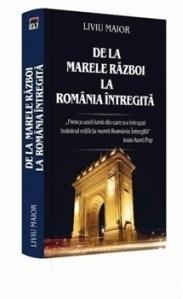 De la Marele Razboi la Romania Intregita