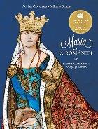 Maria a Romaniei - Regina care a iubit viata si patria